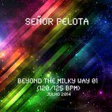 Señor Pelota - Beyond The Mily Way #01 (120:125 bpm)