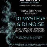 Energy 1058 - DJ Mystery Back 2 Back DJ Noise - 1993 Old Skool - 12.04.2019