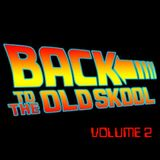 Back To The Old Skool Volume 2 - Mixed Live By DJ Mooch and Chase B. (2006)