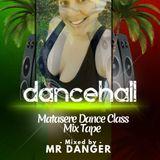 Matasere DanceClass MixTape - Mr Danger