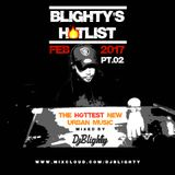 @DJBlighty - #BlightysHotlist February 2017 PART.02  (Brand New/Current R&B, Hip Hop & Grime)