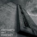 Monktec - Machwerk Oktober Podcast