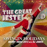2013 SWINGIN' HOLIDAYS XMAS SPECIAL - DJ JAMES