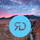THE DAILEY BLEND | EPISODE 74