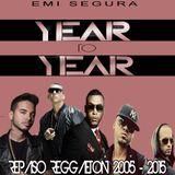 EMI SEGURA Presenta YEAR TO YEAR Vol 2 (Repaso Reggaeton 2005 - 2015)