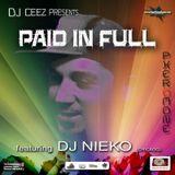 """""""DJ Ceez Presents...Pheromone...Paid In Full ft. DJ Nieko"""""""