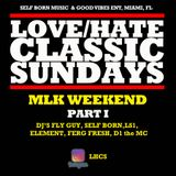 Love/Hate Classic Sundays MLK Weekend PT1