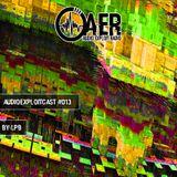Audioexploitcast #013 by LPB [Audio Exploit Radio invites Chuffin Noise vol. 3]
