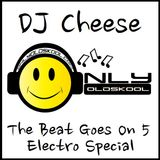 DJ Cheese - The Beat Goes On 5 / Electro Set