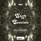 Shift Sessions #002 OLD FRIENDS
