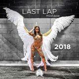 LAST LAP 2018 CARNIVAL MIXTAPE