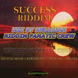 Succes Riddim Mix By MELLOJAH RIDDIM FANATIC CREW