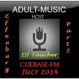 DJ Taucher - ADULT MUSIC RADIO SHOW- July 2014