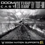 Doomcast #20 R U ready to burn ! Dj Tot-M