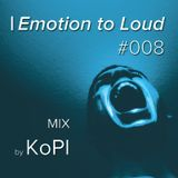 KoPI - Emotion to Loud #008