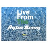 Live From The Aqua Room W/ Lord Dubious Mix # 18