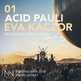 Acid Pauli & Eva Kaczor - Psychedelic Breath Ritual - Mayan Warrior - Burning Man 2018