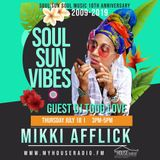 Mikki Afflick Soul Sun Vibes on My House Radio. FM Guest Dj Todd Love