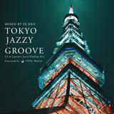 TOKYO JAZZY GROOVE - JAZZY HIPHOP & 日本語ラップMIX-