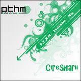 Ciresharii - PTHM Exclusive Mix
