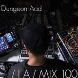 Dungeon Acid (Live PA) @ IA MIX #100