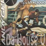 andygri   Da House U