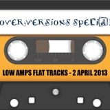 Low Amps Flat Tracks 2 Apr 2013 - COVER VERSIONS special