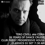 Tero 'Coma' Civill DJ set @ Club Pussy w/ 26 Years Of Dance Cruise