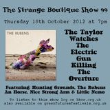 The Strange Boutique Show 99