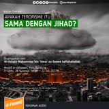 01. [Muqaddimah] Apakah Terorisme itu Sama Dengan Jihad?