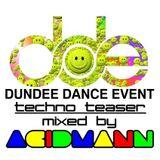 Dundee Dance Event Techno Teaser Mixed by ACIDMANN