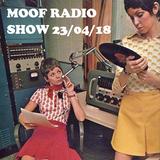 MOOF RADIO SHOW 23.4.18