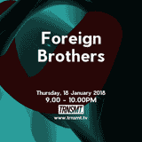Foreign Brothers - 18.01.18 - TRNSMT