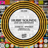 Hubie Sounds 100 - 25th Aug 2015