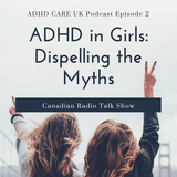 ADHD in Girls (Canadian Radio podcast)