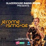 Glazersound Radio Show Episode #30 Guest Jerome Isma Ae @ FG Dj Radio Mexico