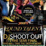 JIGGY'S FOUND TALENT DJ SEMI FINAL SHOOT OUT  DEC 2014
