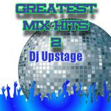Dj Upstage - Greatest Mix Hits 2