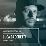 microcastle podcast 004 // Luca Bacchetti - Studio Mix | 01.12.2015