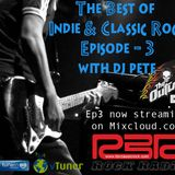 The Best of Indie & Classic Rock Ep3 with your RBR Rock Radio host - The Outlaw DJ Pete