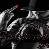 Mr Jimmy H - Love In The Mix Tech House 30 07 2019