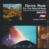TSPTR presents Electric Music For The Mind and Body: Notes From The West Coast Underground 1966-1975