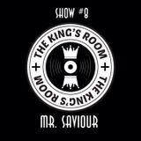 The Kings Room Show 8# w/ Mr Savior