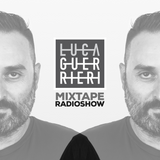 Luca Guerrieri - Mixtape Radio Show 166