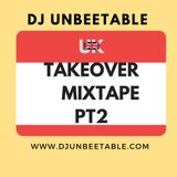 UK TAKEOVER PART 2 MIX 2018