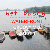Het Bosch @ the Waterfront Groovy Mix 2015 #4 (for a great sunday afternoon feeling)