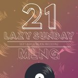MLNG presents Lazy Sunday #21