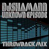 (Throwbacks) Dj Shamann - Unknown Episode (2006)