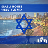 Israeli House Freestyle Mix (2019) - DJ NAM