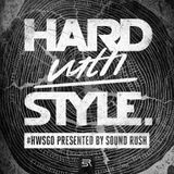 HARD with STYLE presented by Sound Rush | Episode 60